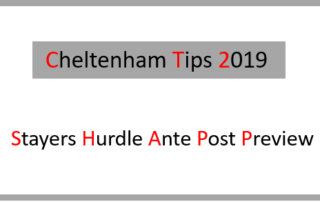 2019 Stayers Hurdle Ante Post Preview
